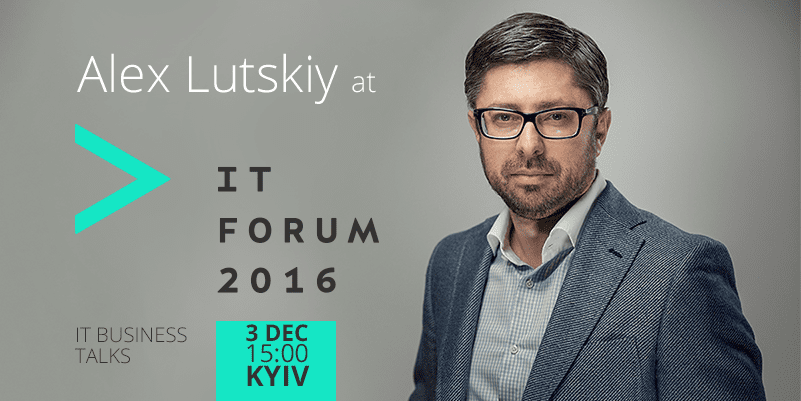 Alex Lutskiy, Co-founder and CEO of Innovecs, will take part in the final IT-event of the year - IT Forum